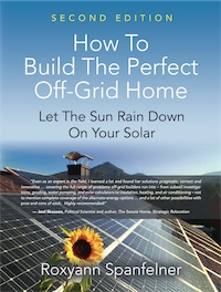 HOW TO BUILD THE PERFECT OFF-GRID HOME: Let The Sun Rain Down On Your Solar cover