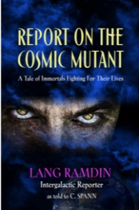 REPORT ON THE COSMIC MUTANT by Lang Ramdin as told to C Spann