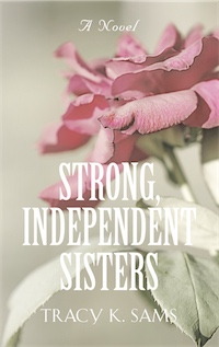 Strong, Independent Sisters by Tracy K. Sams