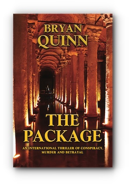 THE PACKAGE: An International Thriller of Conspiracy, Murder and Betrayal by Bryan Quinn