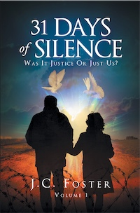 31 Days of Silence: Was it Justice or Just Us? by J.C. Foster
