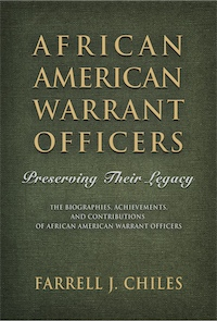 African American Warrant Officers: Preserving Their Legacy by Farrell J. Chiles