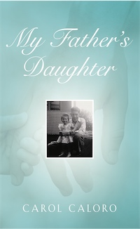 My Father's Daughter by Carol Caloro