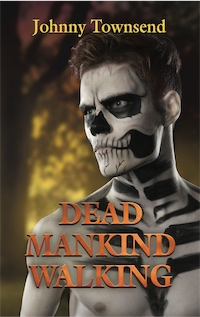 Dead Mankind Walking by Johnny Townsend