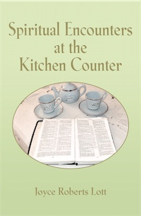 Spiritual Encounters at the Kitchen Counter by Joyce Roberts Lott