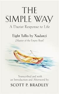 THE SIMPLE WAY: A Daoist Response to Life by Scott P. Bradley