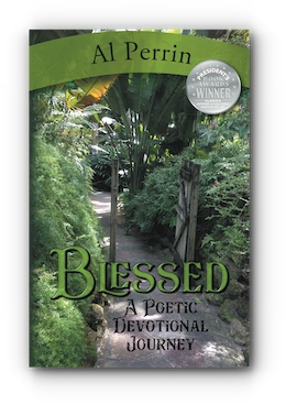 Blessed - A Poetic Devotional Journey by Al Perrin