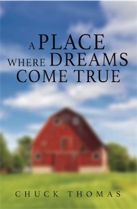 A Place Where Dreams Come True by Chuck Thomas