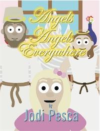 Angels Angels Everywhere by Jodi Pesca