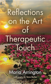Reflections on the Art of Therapeutic Touch by Maria Arrington