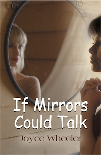 If Mirrors Could Talk by Joyce Wheeler