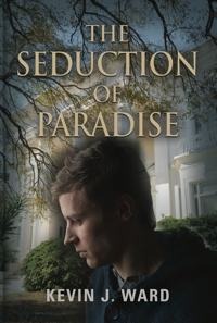 The Seduction of Paradise by Kevin J. Ward