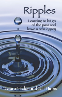 Ripples: Learning to let go of the past and leave a new legacy! by Laura Hicks