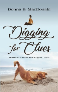 DIGGING FOR CLUES by Donna B. MacDonald