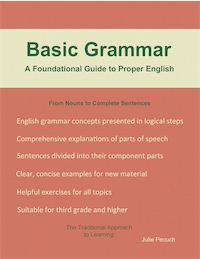 BASIC GRAMMAR: A Foundational Guide to Proper English by Julie Pecuch