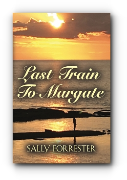 LAST TRAIN TO MARGATE by Sally Forrester
