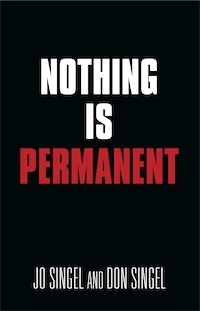 NOTHING IS PERMANENT by Jo Singel and Don Singel