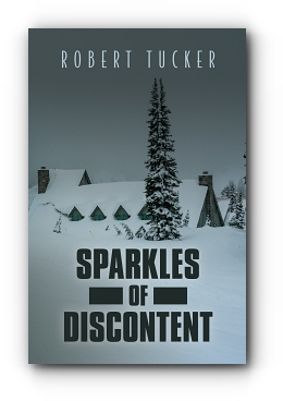 Sparkles of Discontent by Robert Tucker