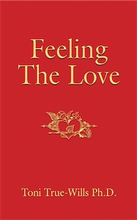 Feeling The Love by Toni True-Wills