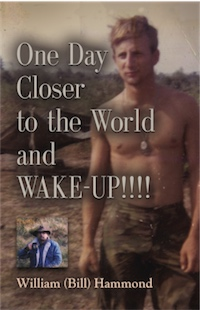 One Day Closer to the World and WAKE-UP!!!! by William (Bill) Hammond