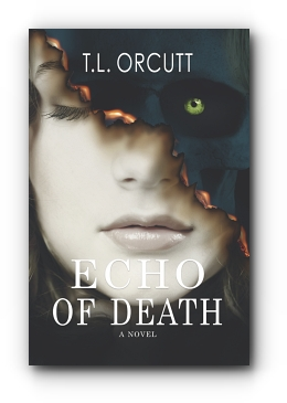 Echo of Death by T.L. ORCUTT