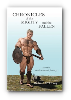 Chronicles of The Mighty and The Fallen: an m/m erotic-romantic fantasy by Richard McHenry