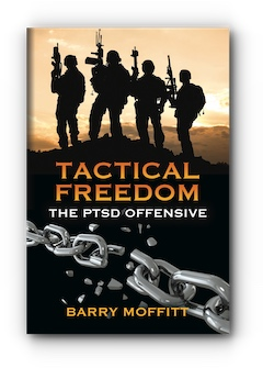 Tactical Freedom: The PTSD Offensive by Barry Moffitt