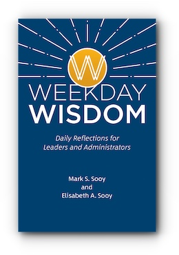 Weekday Wisdom: Daily Reflections for Leaders and Administrators by Mark S. Sooy and Elisabeth A. Sooy