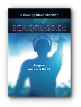 SEX.DRUGS.DJ by Blake Sheridan