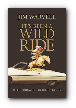 IT'S BEEN A WILD RIDE by Jim Warvell