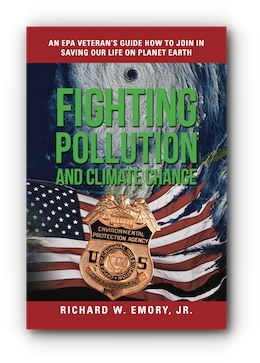 Fighting Pollution and Climate Change: An EPA Veterans' Guide - How to Join in Saving Our Life on Planet Earth by Richard W. Emory, Jr.