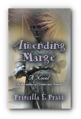 Amending Marge: A Novel by Priscilla E Pratt