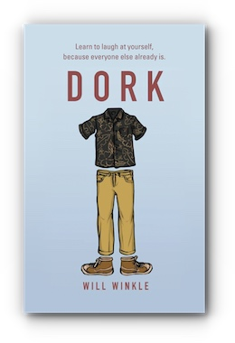 DORK by Will Winkle