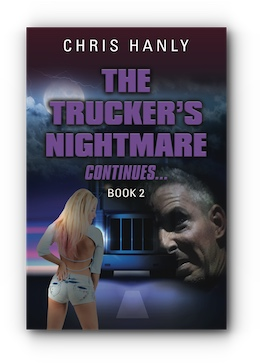 The Trucker's Nightmare Continues: Book 2 by Chris Hanly