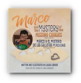 Marco and the Mystery of the Missing Cookies / Marco y el Misterio de las Galletas Perdidas by Laura Lander, Translated into Spanish by Camilo Dominguez