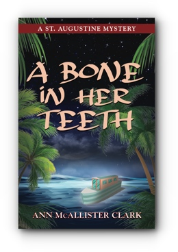 A BONE IN HER TEETH: A St. Augustine Mystery by Ann McAllister Clark