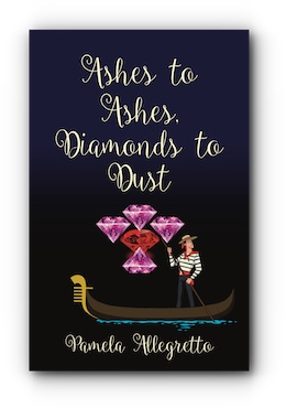 Ashes to Ashes, Diamonds to Dust by Pamela Allegretto