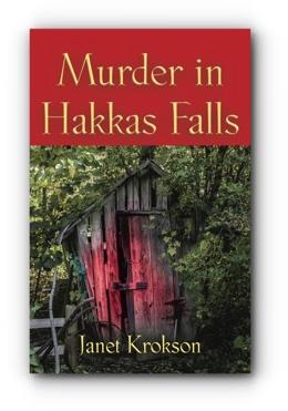 MURDER IN HAKKAS FALLS by Janet Krokson