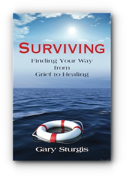 Surviving: Finding Your Way from Grief to Healing by Gary Sturgis
