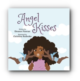 Angel Kisses by Eleanor Fineran, Illustrated by Christina Rudenko