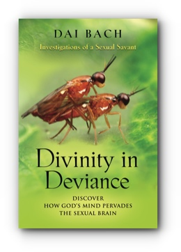 Divinity in Deviance: Investigations of a Sexual Savant by Dai Bach