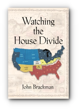 Watching The House Divide by John Brackman
