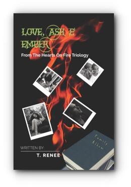Love, Ash & Ember by T. Renee