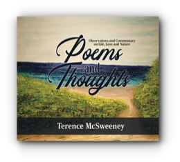 Poems and Thoughts: Observations and Commentary on Life, Love and Nature by Terence McSweeney
