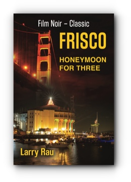 FRISCO Honeymoon For Three - The Dead Fisherman by Larry Rau