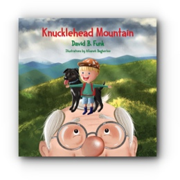 Knucklehead Mountain by David B. Funk, Illustrations by Afsaneh Bagherloo