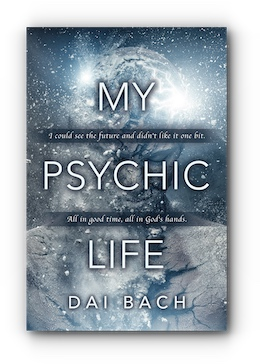 My Psychic Life by Dai Bach