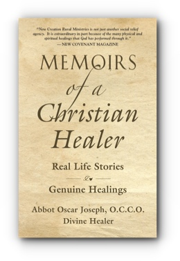 Memoirs of a Christian Healer: Real Life Stories, Genuine Healings by Abbot Oscar Joseph, O.C.C.O.