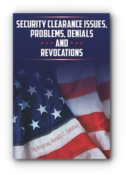 Security Clearance Issues, Problems, Denials and Revocations by Ronald C. Sykstus