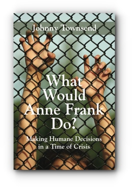 What Would Anne Frank Do? by Johnny Townsend